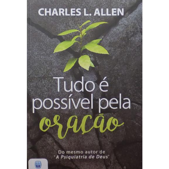 Tudo é Possível pela Oração | Charles L. Allen