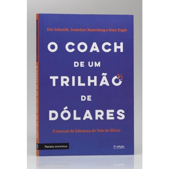 O Coach de um Trilhão de Dólares | Eric Schmidt, Jonathan Rosenberg e Alan Eagle