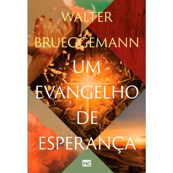 Um Evangelho de Esperança   Walter Brueggemann