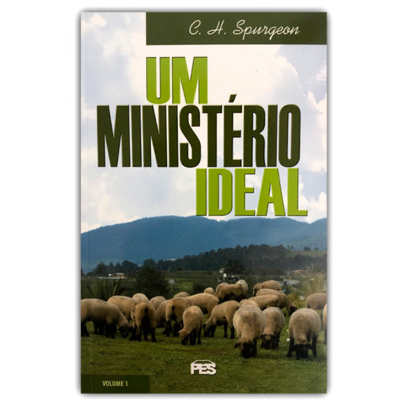 Um Ministério Ideal | Vol.1 | C. H. Spurgeon