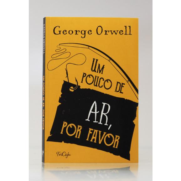 Um Pouco de Ar, Por Favor | George Orwell | Tricaju