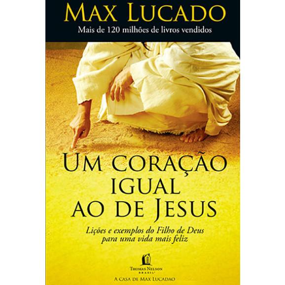 Um Coração Igual ao de Jesus | Max Lucado