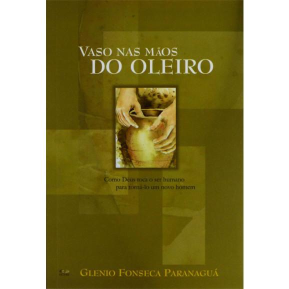Vaso nas Mãos do Oleiro | Glenio Fonseca Paranaguá