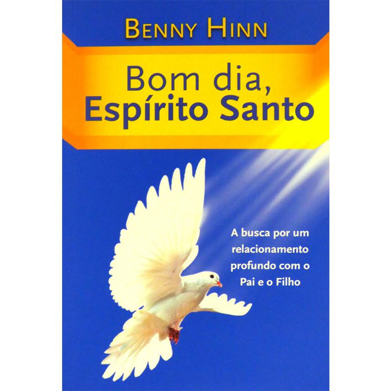 o livro bom dia espirito santo de benny hinn