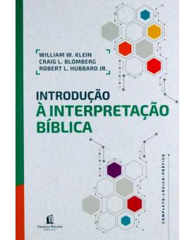 Introdução à Interpretação Bíblica | William W. Klein | Craig L. Blomberg | Robert L. Hubbard Jr.