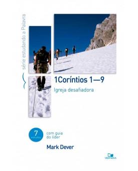 1 Coríntios 1 - 9 | Série Estudando a Palavra | Guia do Líder | Mark Dever