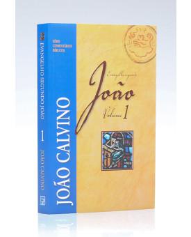 Evangelho Segundo João | Vol.1 | Série Comentários Bíblicos | João Calvino