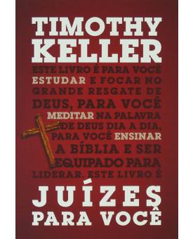Juízes Para Você | Timothy Keller | Estudo