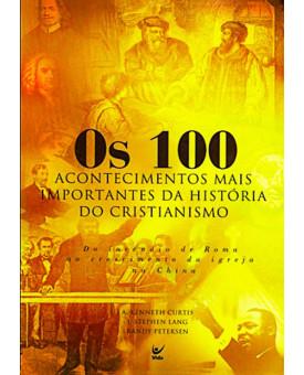 Livro Os 100 Acontecimentos Mais Importantes Da História Do Cristianismo
