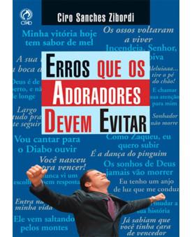 Livro Erros Que Os Adoradores Devem Evitar | Ciro Sanches Zibordi