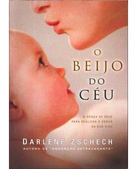 O Beijo Do Céu   Darlene Zschech