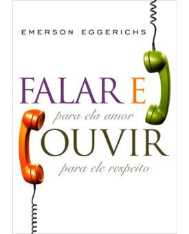 Livro Falar E Ouvir – Emerson Eggerichs