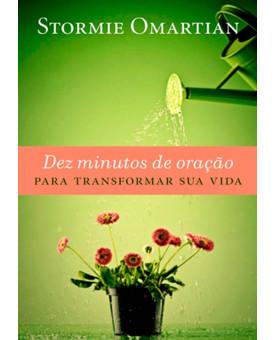 Livro Dez Minutos De Oração Para Transformar Sua Vida – Stormie Omartina