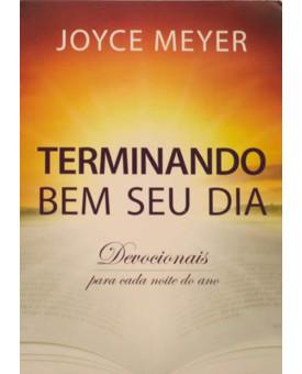 Terminando Bem Seu Dia | Joyce Meyer