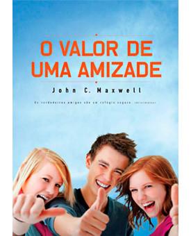 O Valor De Uma Amizade | John C. Maxwell
