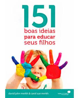 Livro 151 Boas Ideias Para Educar Seus Filhos – David Merkh