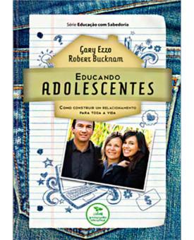 Educando Adolescentes   Gary Ezzo e Robert Bucknam