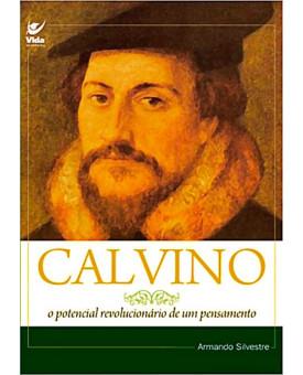 Livro Calvino: O Potencial Revolucionário de um Pensamento - Armando Silvestre