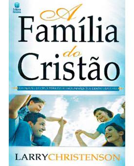 Livro A Família Do Cristão – Larry Christenson