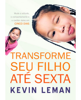 Livro Transforme Seu Filho Até Sexta – Kevin Leman