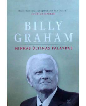 Minhas Últimas Palavras | Billy Graham