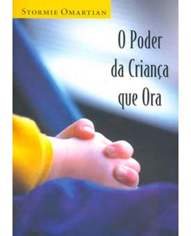 O Poder da Criança que Ora | Stormie Omartian