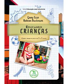 Educando Crianças   Gary Ezzo e Robert Bucknam