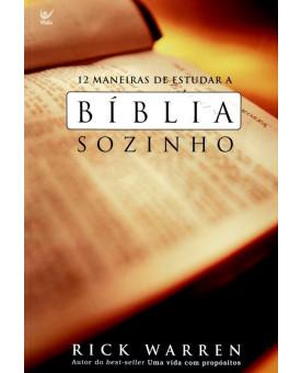 12 Maneiras de Estudar a Bíblia Sozinho | Rick Warren