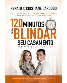 120 Minutos para Blindar seu Casamento | Renato e Cristiane Cardoso