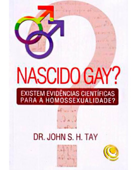 Nascido Gay?   Dr John H. Tay