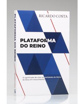 Plataforma do Reino | Ricardo Costa