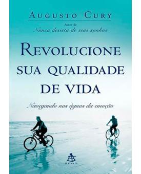 Revolucione Sua Qualidade De Vida | Augusto Cury