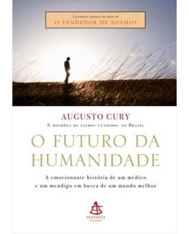 O Futuro Da Humanidade | Augusto Cury