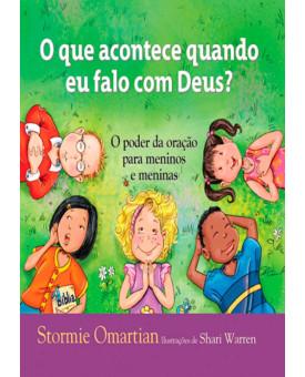 Livro O Que Acontece Quando Eu Falo Com Deus? | Stormie Omartian