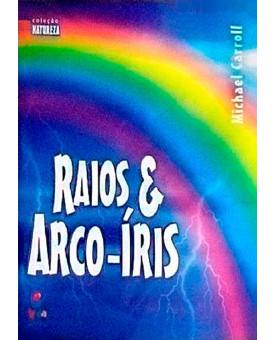 Raios E Arco-Íris | Michael Carroll