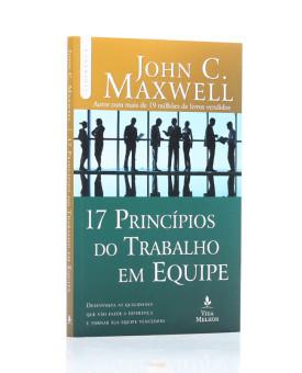 17 Princípios do Trabalho em Equipe| John C. Maxwell