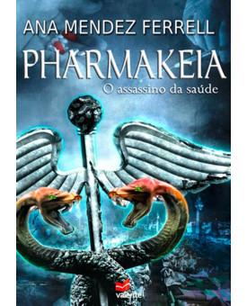 Livro Pharmakeia: O Assassino Da Saúde – Ana Mendez Ferrell
