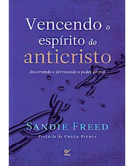 Vencendo O Espírito Do Anticristo   Sandie Freed