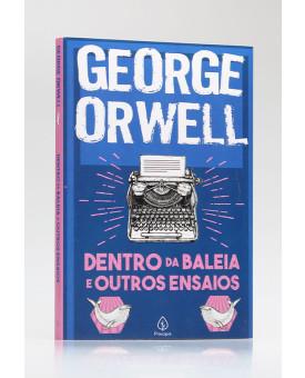 Dentro da Baleia e outros Ensaios | George Orwell