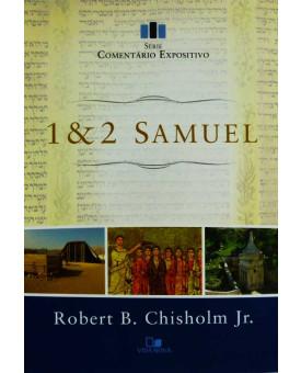 Comentário Expositivo | 1 e 2 Samuel | Robert B. Chisholm Jr