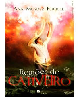 Livro Regiões De Cativeiro | Ana Mendez Ferrell
