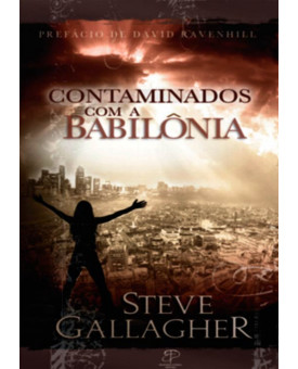 Contaminados Com A Babilônia | Steve Gallagher