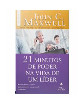 21 Minutos de Poder na Vida de Um Líder | John Maxwell