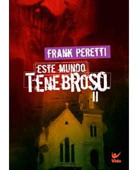 Livro Este Mundo Tenebroso II - Frank Peretti