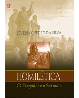 Homilética, O Pregador e O Sermão