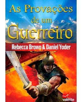 Livro As Provações De Um Guerreiro – Rebecca Brown