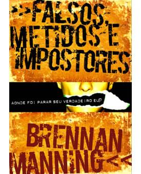 Livro Falsos, Metidos E Impostores | Brennan Manning