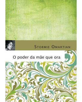O Poder Da Mãe Que Ora | Stormie Omartian