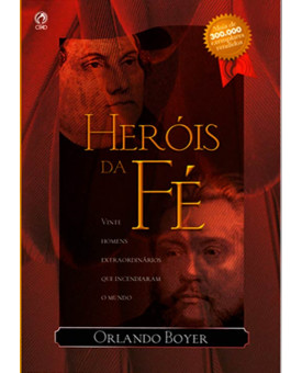 Heróis Da Fé   Orlando Boyer