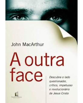 Livro A Outra Face - John MacArthur